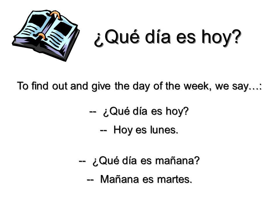 2 Los Días de la Semana el lunes el martes el miércoles el jueves el viernes el sábado el domingo days of the week are not capitalized all days are ma