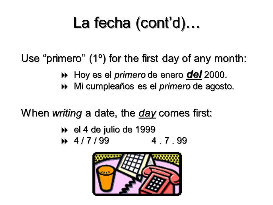 7 ¿Cuál es la fecha de hoy? es + + el + + number + + de + + month + + de + + year Hoy es el 15 de octubre de 1986. Mañana es el 23 de mayo de 1994. An