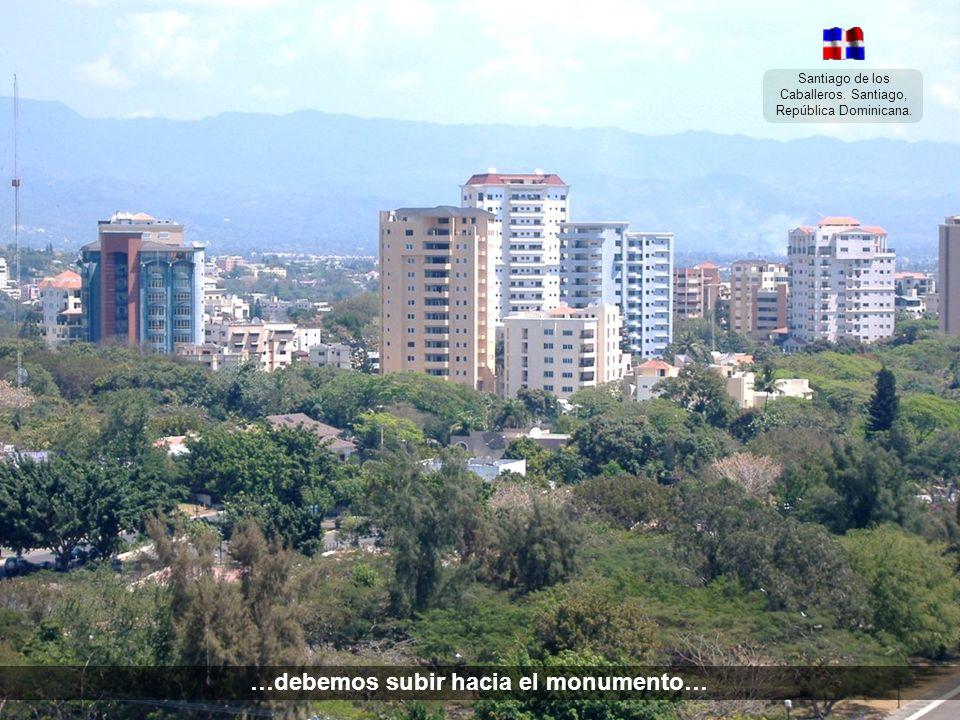 Santiago de los Caballeros. Santiago, República Dominicana. La Restauración, me dijo el cochero, es la calle que nos conduce al cielo…