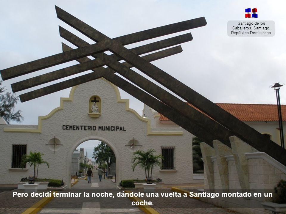 Santiago de los Caballeros. Santiago, República Dominicana. …después que subí no quise bajar…