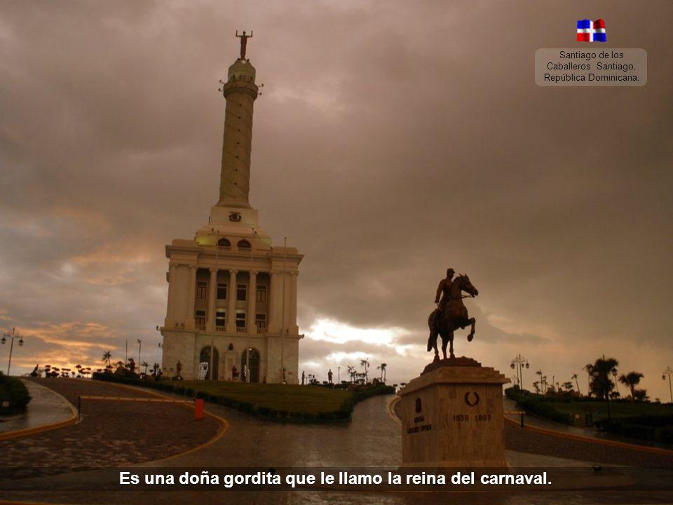 Santiago de los Caballeros. Santiago, República Dominicana. Mira, en la calle Independencia vive mi tía Margarita…