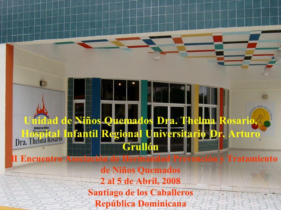 Unidad de Niños Quemados Dra. Thelma Rosario, Hospital Infantil Regional Universitario Dr. Arturo Grullón II Encuentro Asociación de Hermandad Prevenc