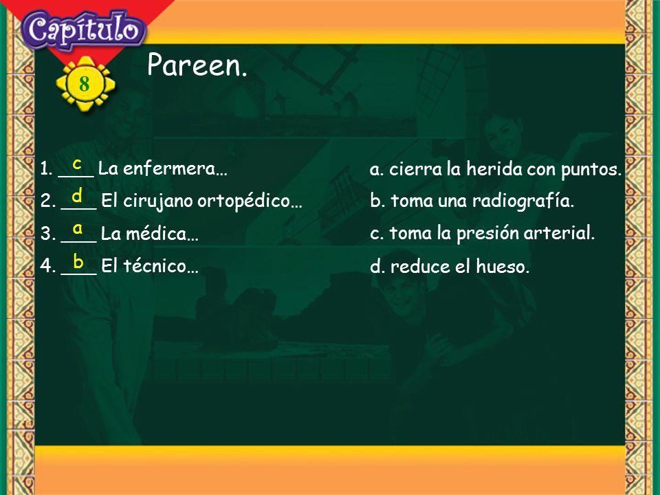 8 Pareen. c 1. ___ La enfermera… 2. ___ El cirujano ortopédico… 3.