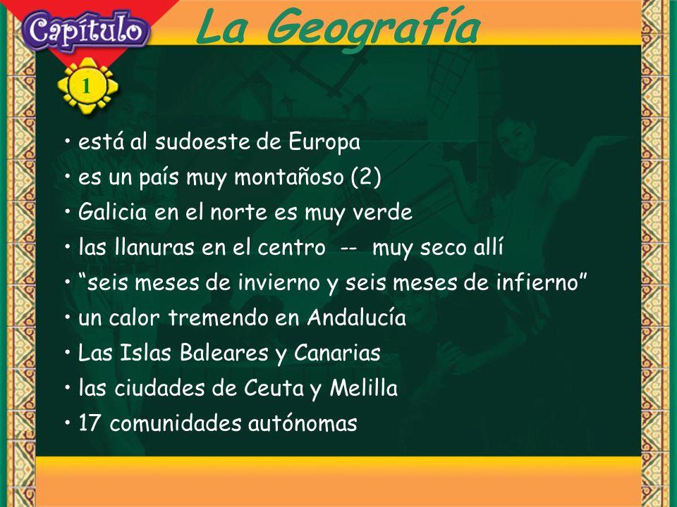 1 La Geografía está al sudoeste de Europa es un país muy montañoso (2) Galicia en el norte es muy verde las llanuras en el centro -- muy seco allí sei