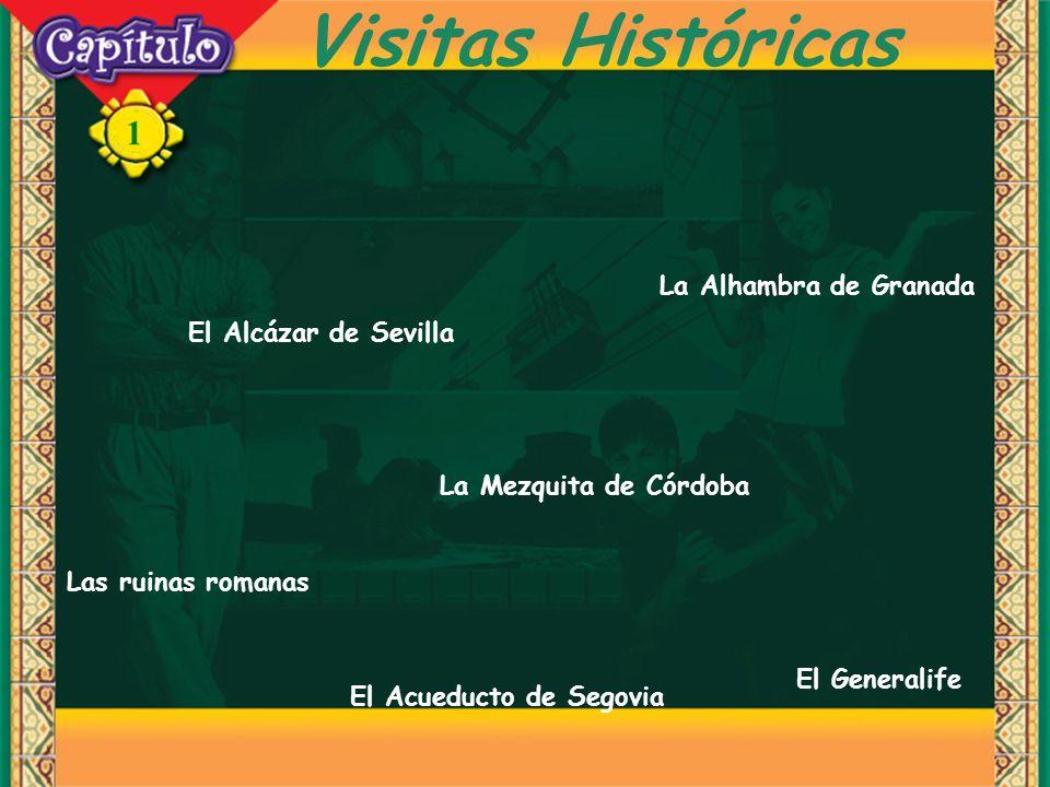 1 Visitas Históricas El Alcázar de Sevilla Las ruinas romanas La Mezquita de Córdoba El Acueducto de Segovia El Generalife La Alhambra de Granada