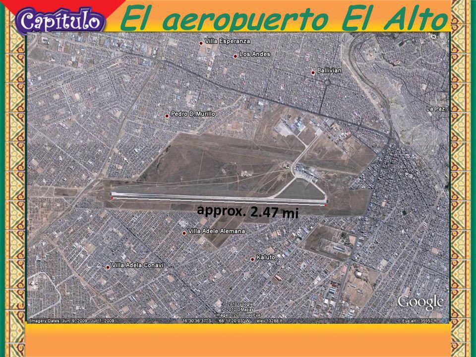 7 El aeropuerto El Alto approx. 2.47 mi