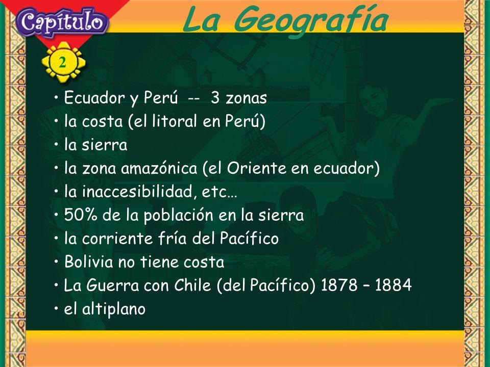 2 La Geografía Ecuador y Perú -- 3 zonas la costa (el litoral en Perú) la sierra la zona amazónica (el Oriente en ecuador) la inaccesibilidad, etc… 50