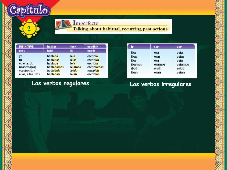2 Los verbos regulares Los verbos irregulares