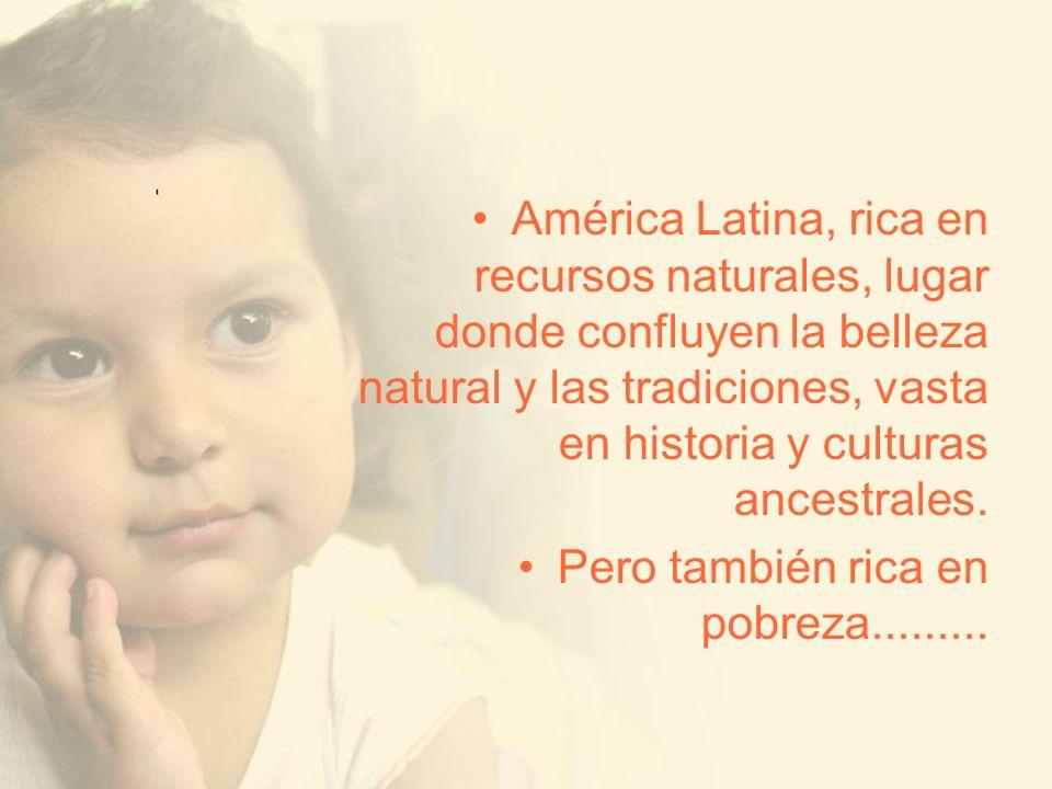 América Latina, rica en recursos naturales, lugar donde confluyen la belleza natural y las tradiciones, vasta en historia y culturas ancestrales. Pero