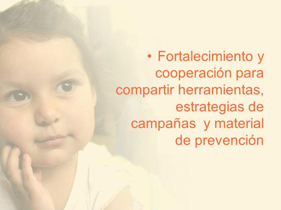 Fortalecimiento y cooperación para compartir herramientas, estrategias de campañas y material de prevención