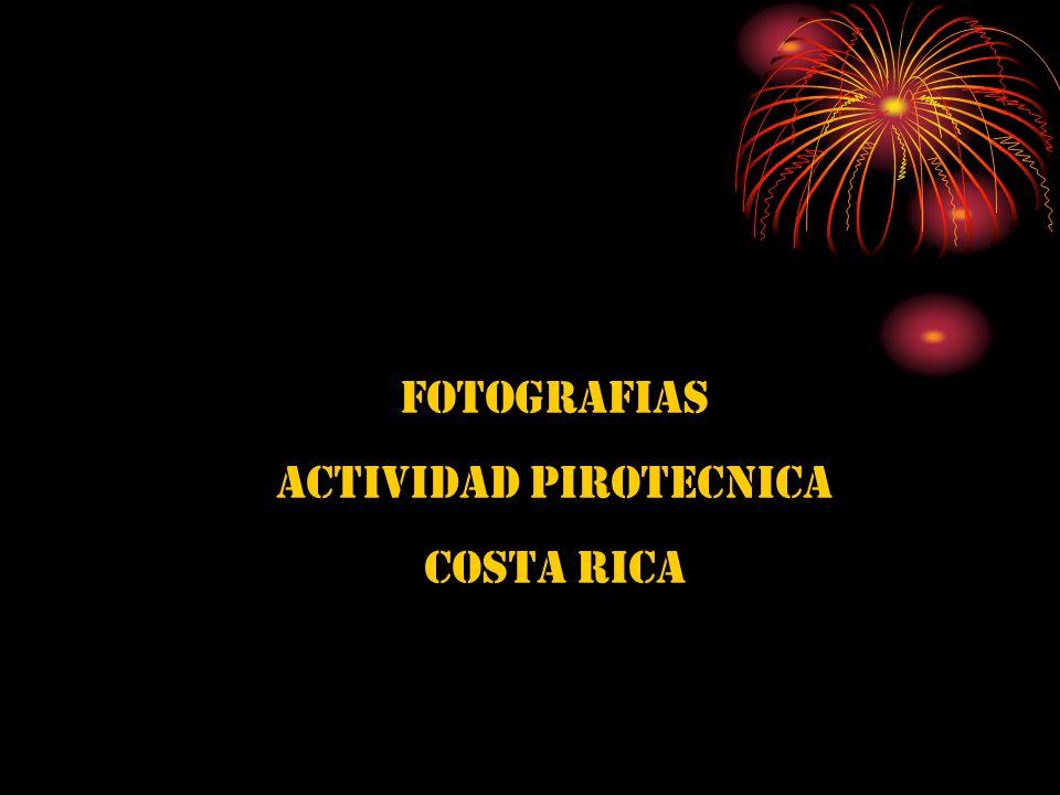 FOTOGRAFIAS ACTIVIDAD PIROTECNICA COSTA RICA