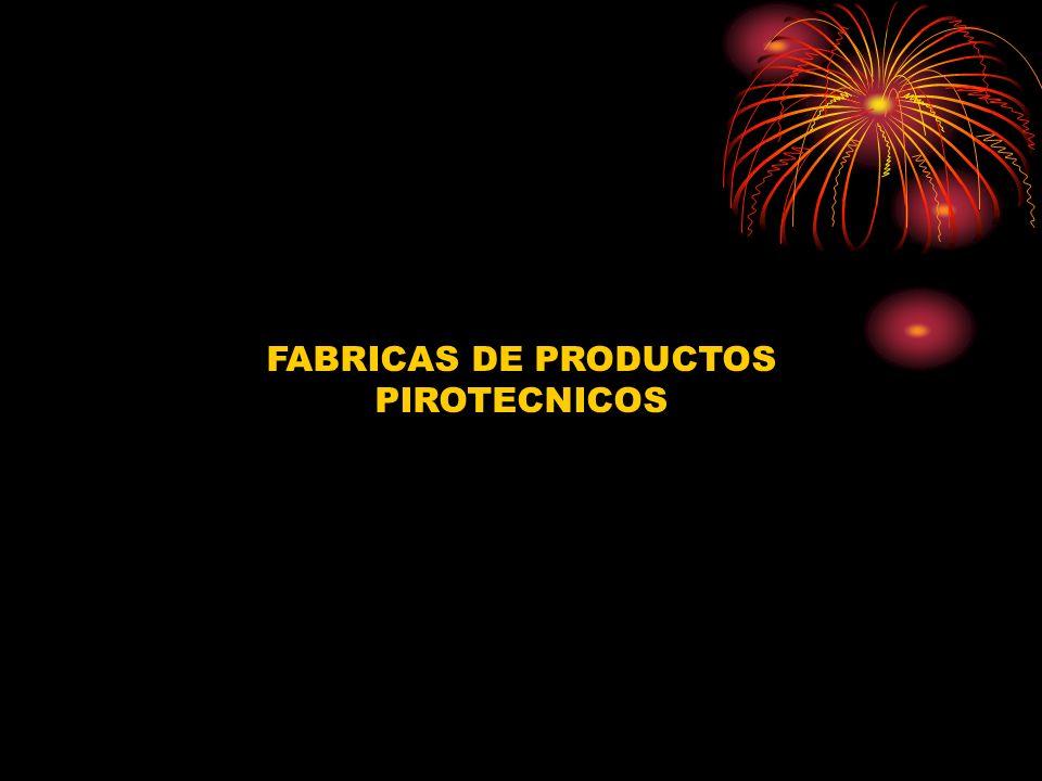 FABRICAS DE PRODUCTOS PIROTECNICOS