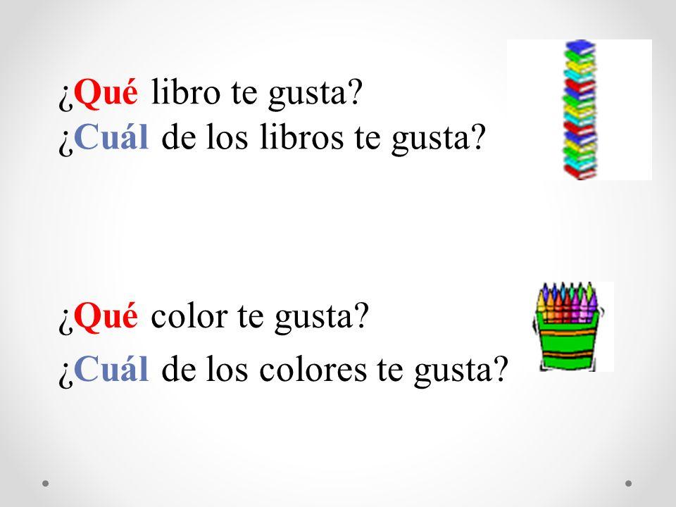 ¿Qué libro te gusta? ¿Cuál de los libros te gusta? ¿Qué color te gusta? ¿Cuál de los colores te gusta?