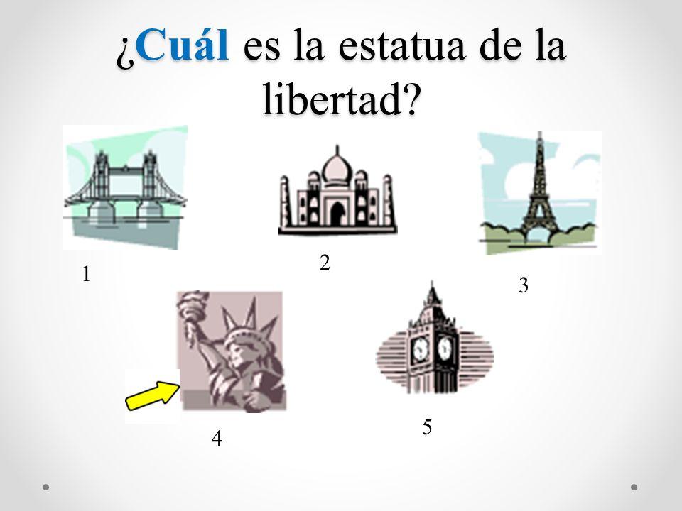 ¿Cuál es la estatua de la libertad? ¿Cuál es la estatua de la libertad? 1 2 3 4 5