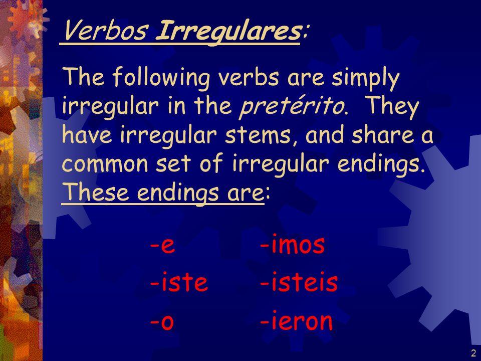 1 El Pretérito de los verbos irregulares