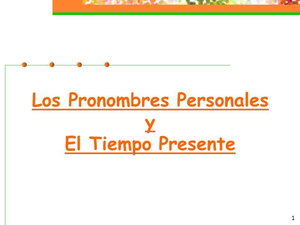 1 Los Pronombres Personales y El Tiempo Presente