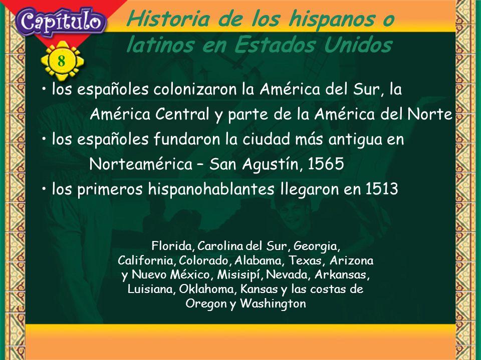 8 Historia de los hispanos o latinos en Estados Unidos los españoles colonizaron la América del Sur, la América Central y parte de la América del Nort