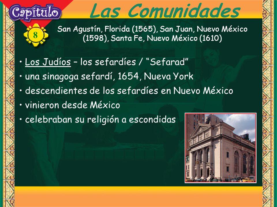 8 Las Comunidades Los Judíos – los sefardíes / Sefarad una sinagoga sefardí, 1654, Nueva York descendientes de los sefardíes en Nuevo México vinieron