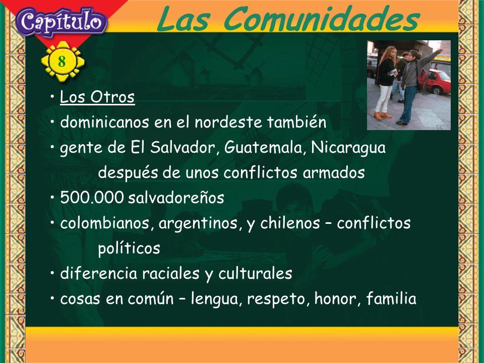 8 Las Comunidades Los Otros dominicanos en el nordeste también gente de El Salvador, Guatemala, Nicaragua después de unos conflictos armados 500.000 s