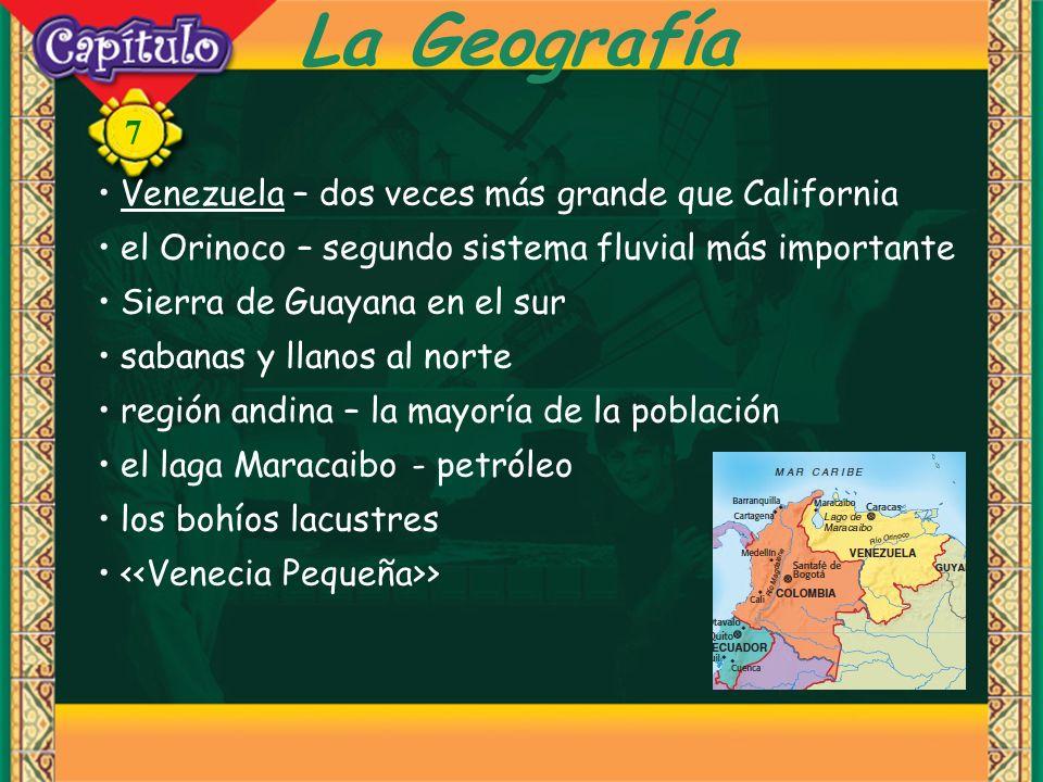 7 La Geografía Venezuela – dos veces más grande que California el Orinoco – segundo sistema fluvial más importante Sierra de Guayana en el sur sabanas y llanos al norte región andina – la mayoría de la población el laga Maracaibo - petróleo los bohíos lacustres >