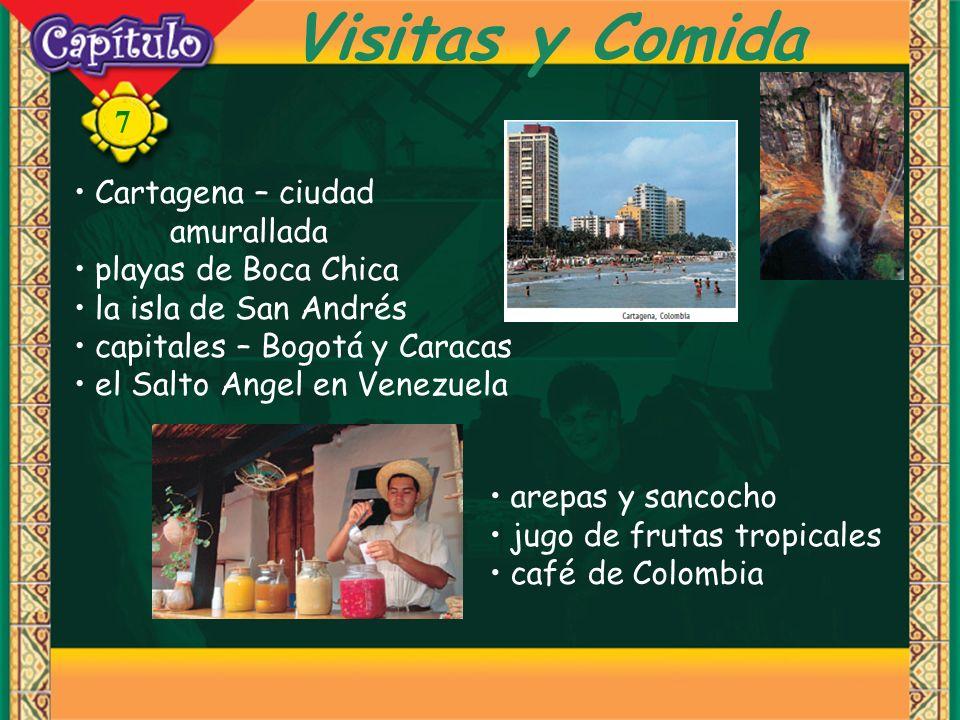 7 Visitas y Comida Cartagena – ciudad amurallada playas de Boca Chica la isla de San Andrés capitales – Bogotá y Caracas el Salto Angel en Venezuela arepas y sancocho jugo de frutas tropicales café de Colombia