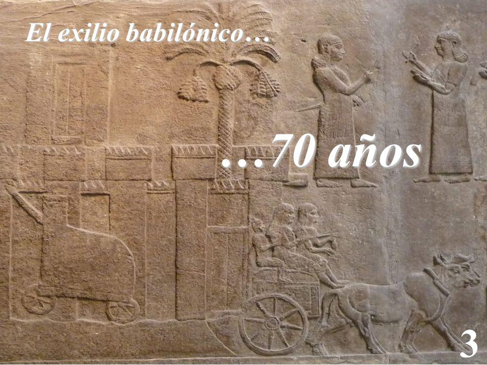3 El exilio babilónico… …70 años