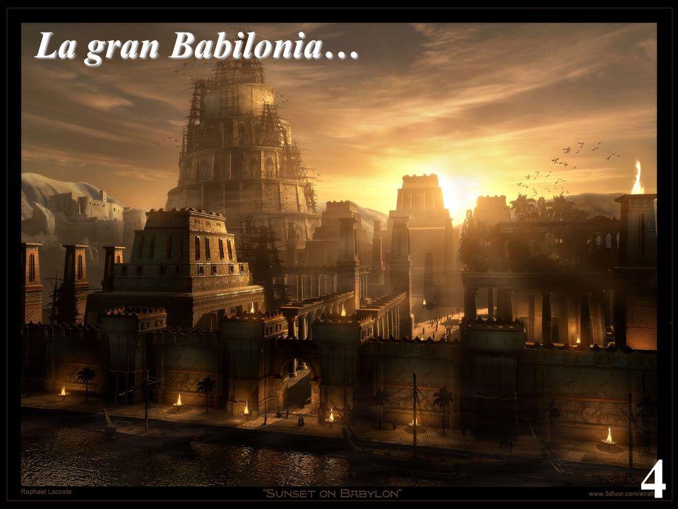 4 La gran Babilonia…