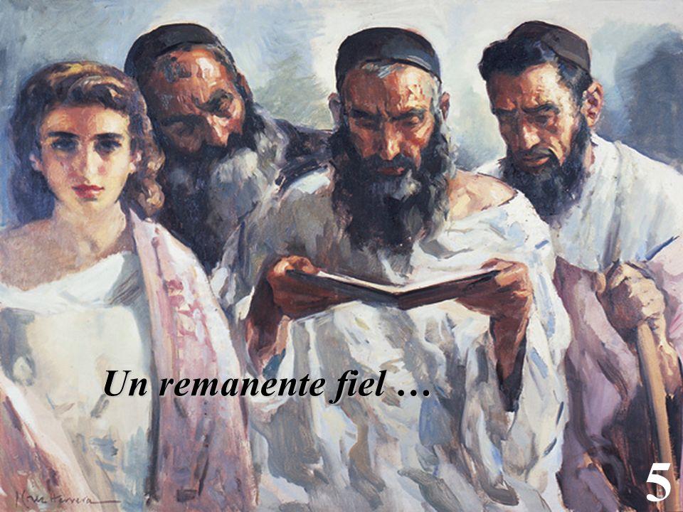 5 Un remanente fiel …