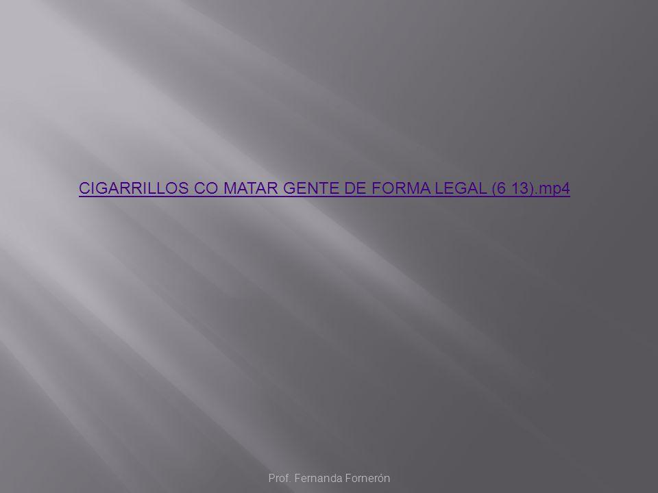 CIGARRILLOS CO MATAR GENTE DE FORMA LEGAL (6 13).mp4 Prof. Fernanda Fornerón