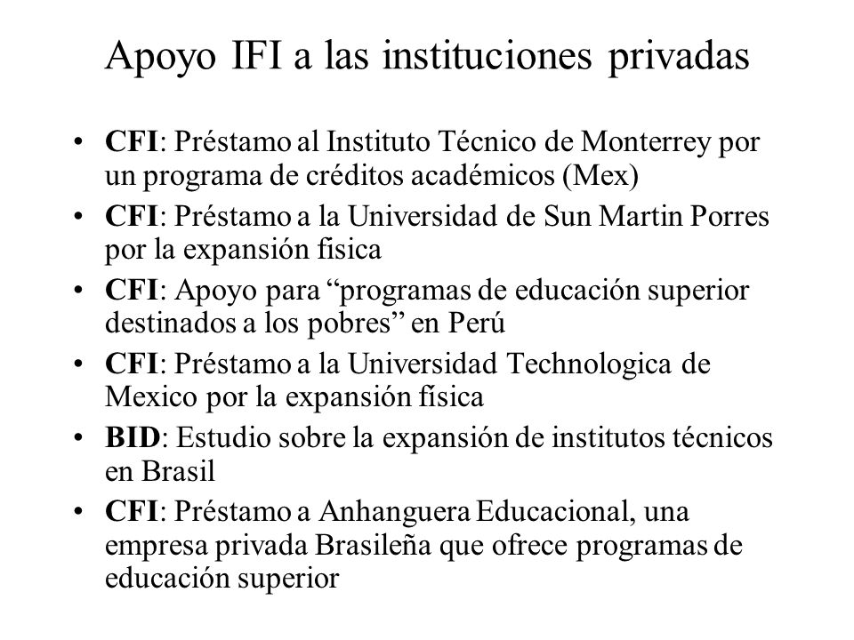 Apoyo IFI a las instituciones privadas CFI: Préstamo al Instituto Técnico de Monterrey por un programa de créditos académicos (Mex) CFI: Préstamo a la