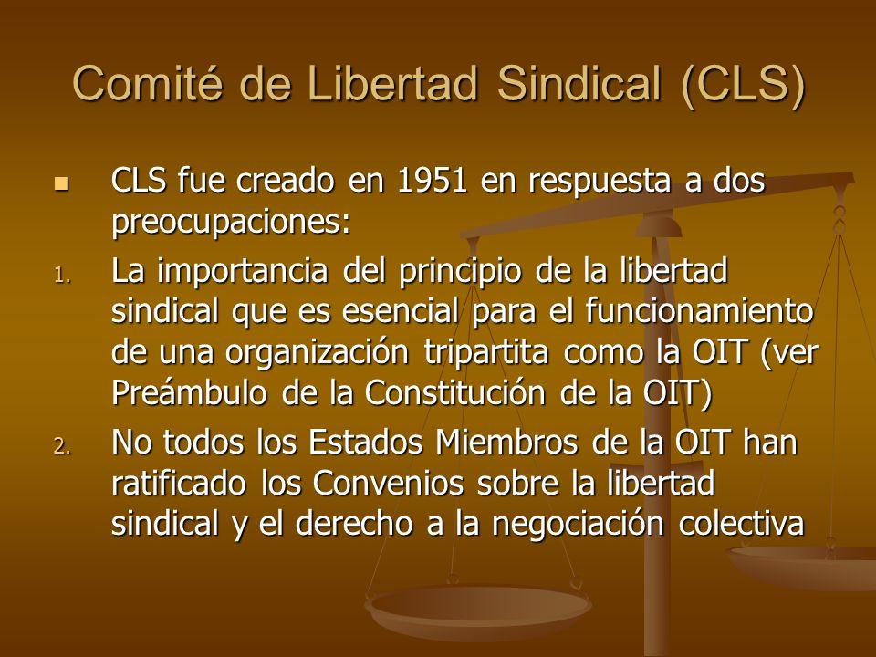 Comité de Libertad Sindical (CLS) CLS fue creado en 1951 en respuesta a dos preocupaciones: CLS fue creado en 1951 en respuesta a dos preocupaciones: