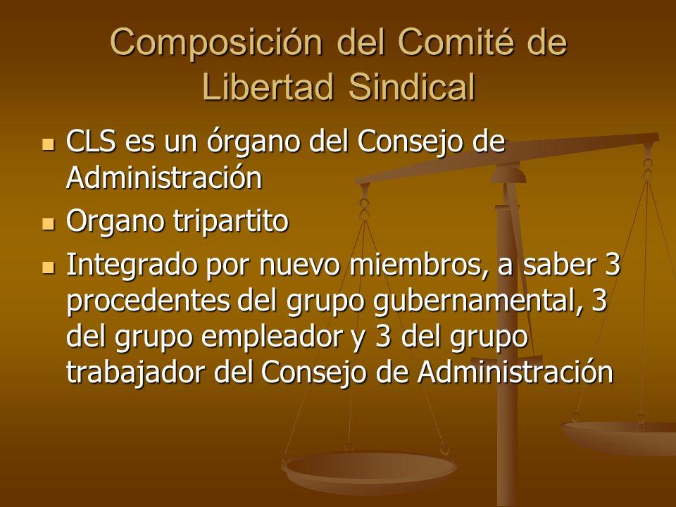 Composición del Comité de Libertad Sindical CLS es un órgano del Consejo de Administración CLS es un órgano del Consejo de Administración Organo tripa