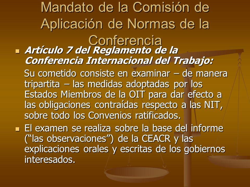 Mandato de la Comisión de Aplicación de Normas de la Conferencia Artículo 7 del Reglamento de la Conferencia Internacional del Trabajo: Artículo 7 del