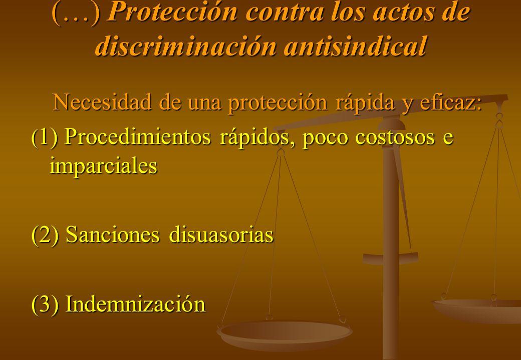 (…) Protección contra los actos de discriminación antisindical Necesidad de una protección rápida y eficaz: Necesidad de una protección rápida y efica