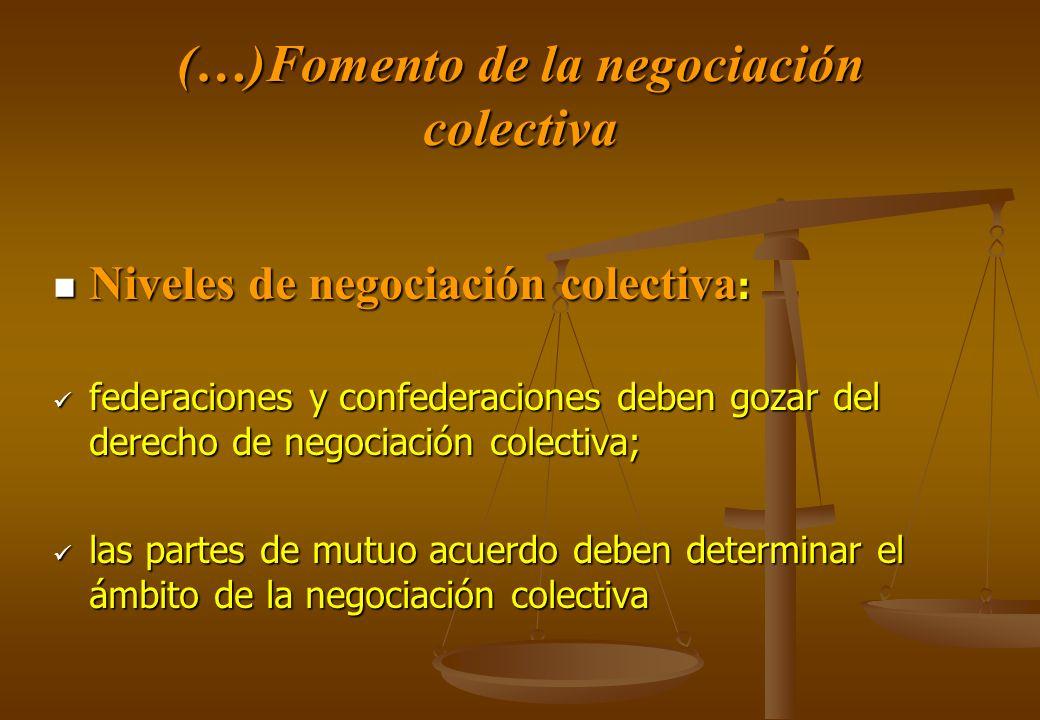 (…)Fomento de la negociación colectiva Niveles de negociación colectiva : Niveles de negociación colectiva : federaciones y confederaciones deben goza