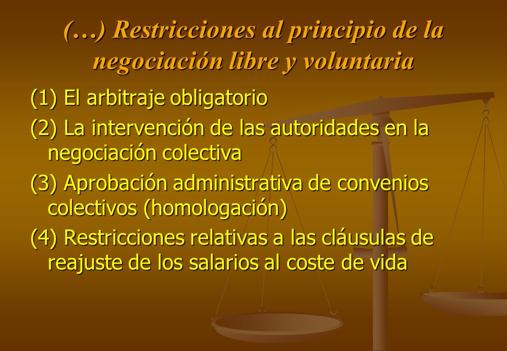 (…) Restricciones al principio de la negociación libre y voluntaria (1) El arbitraje obligatorio (2) La intervención de las autoridades en la negociac