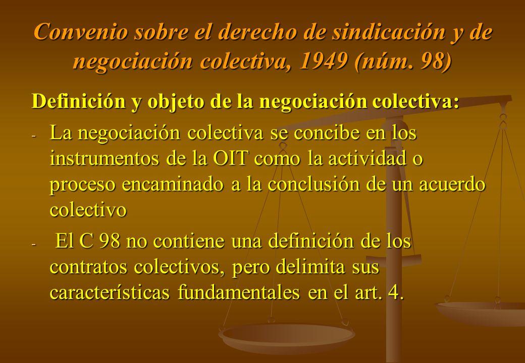 Convenio sobre el derecho de sindicación y de negociación colectiva, 1949 (núm. 98) Definición y objeto de la negociación colectiva: - La negociación