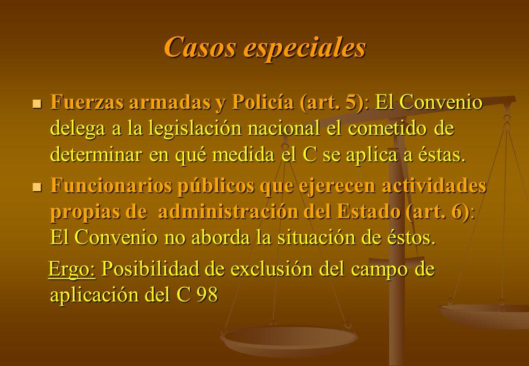 Casos especiales Fuerzas armadas y Policía (art. 5): El Convenio delega a la legislación nacional el cometido de determinar en qué medida el C se apli