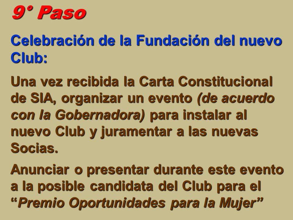 9° Paso Celebración de la Fundación del nuevo Club: Una vez recibida la Carta Constitucional de SIA, organizar un evento (de acuerdo con la Gobernador