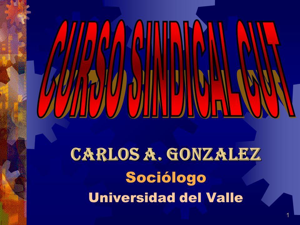 CARLOS A. GONZALEZ Sociólogo Universidad del Valle 1