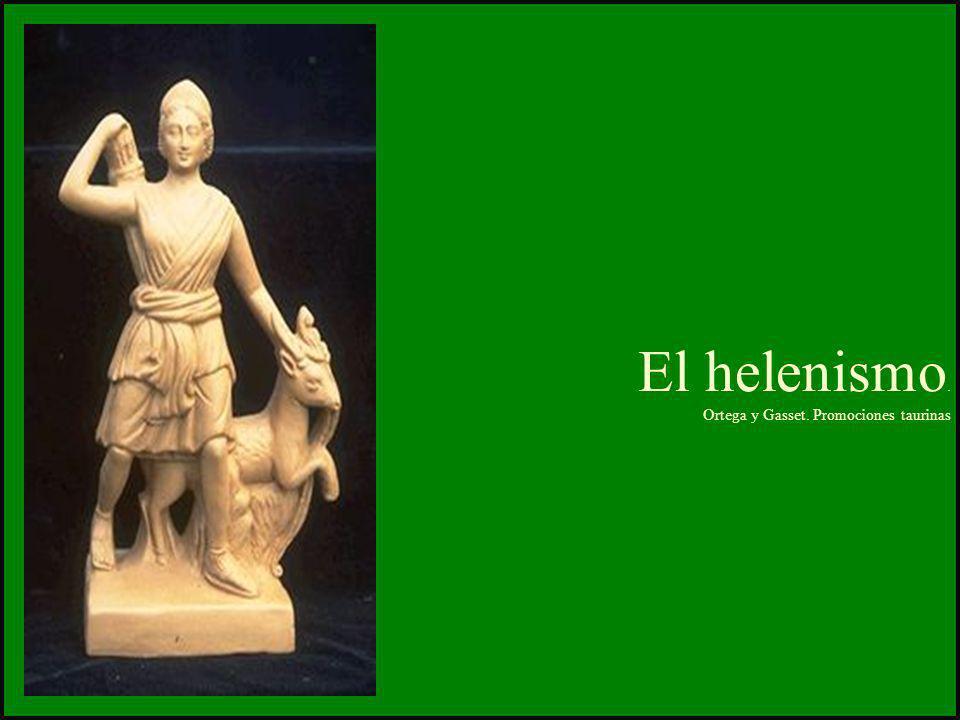 El helenismo. Ortega y Gasset. Promociones taurinas