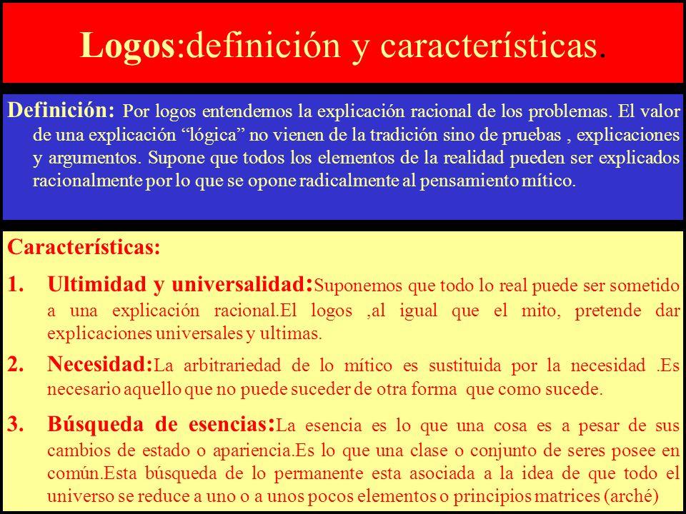 Logos:definición y características. Definición: Por logos entendemos la explicación racional de los problemas. El valor de una explicación lógica no v