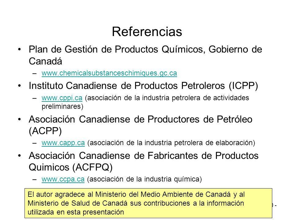 - 10 - Referencias Plan de Gestión de Productos Químicos, Gobierno de Canadá –www.chemicalsubstanceschimiques.gc.cawww.chemicalsubstanceschimiques.gc.