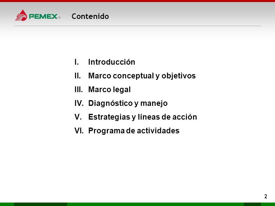 I.Introducción II.Marco conceptual y objetivos III.Marco legal IV.Diagnóstico y manejo V.Estrategias y líneas de acción VI.Programa de actividades Con