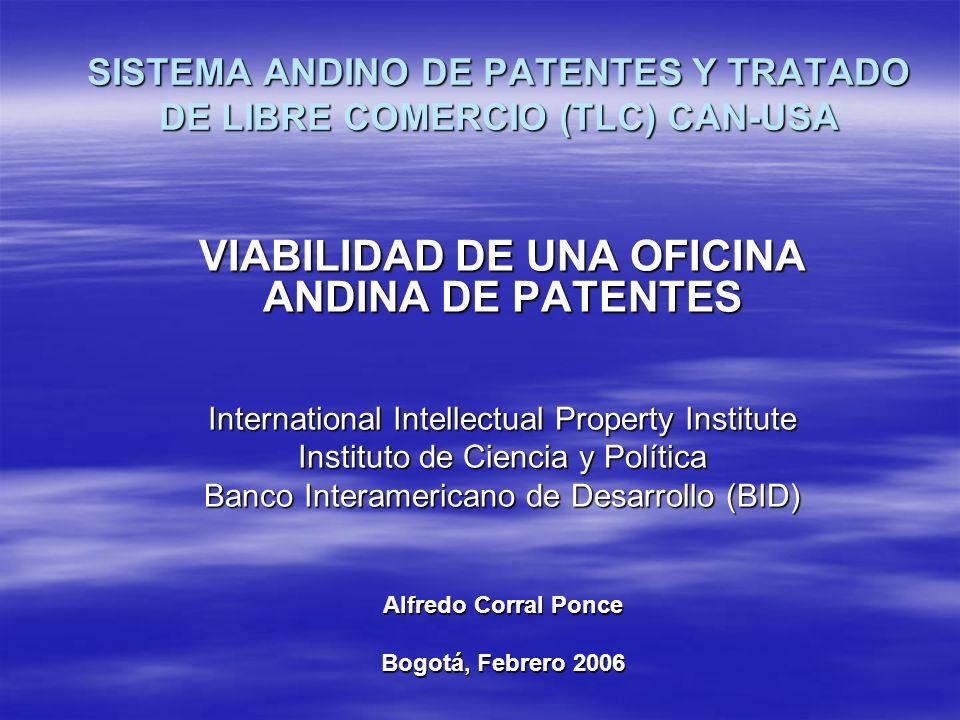 SISTEMA ANDINO DE PATENTES Y TRATADO DE LIBRE COMERCIO (TLC) CAN-USA VIABILIDAD DE UNA OFICINA ANDINA DE PATENTES International Intellectual Property