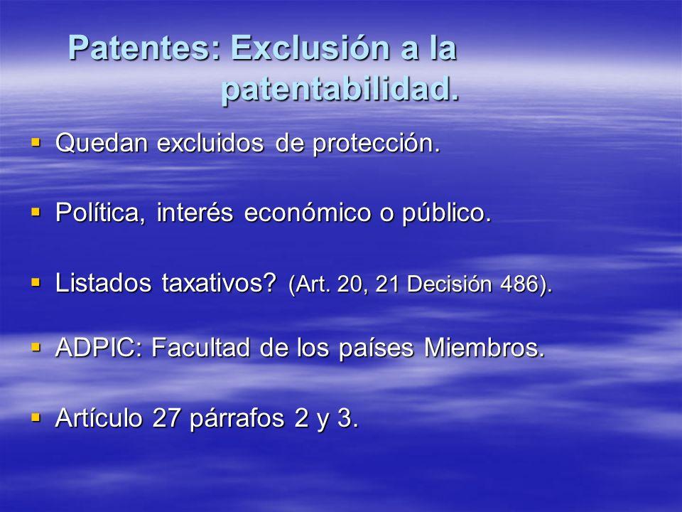 Patentes: Exclusión a la patentabilidad. Quedan excluidos de protección. Quedan excluidos de protección. Política, interés económico o público. Políti