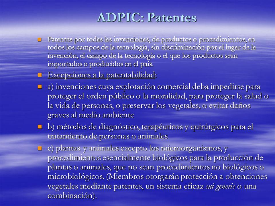 ADPIC: Patentes n Patentes por todas las invenciones, de productos o procedimientos, en todos los campos de la tecnología, sin discriminación por el l