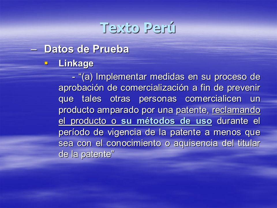 Texto Perú –Datos de Prueba Linkage Linkage - (a) Implementar medidas en su proceso de aprobación de comercialización a fin de prevenir que tales otra