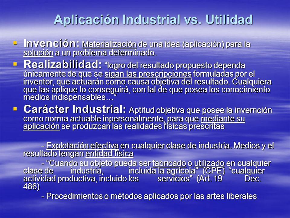 Aplicación Industrial vs. Utilidad Invención: Materialización de una idea (aplicación) para la solución a un problema determinado. Invención: Material