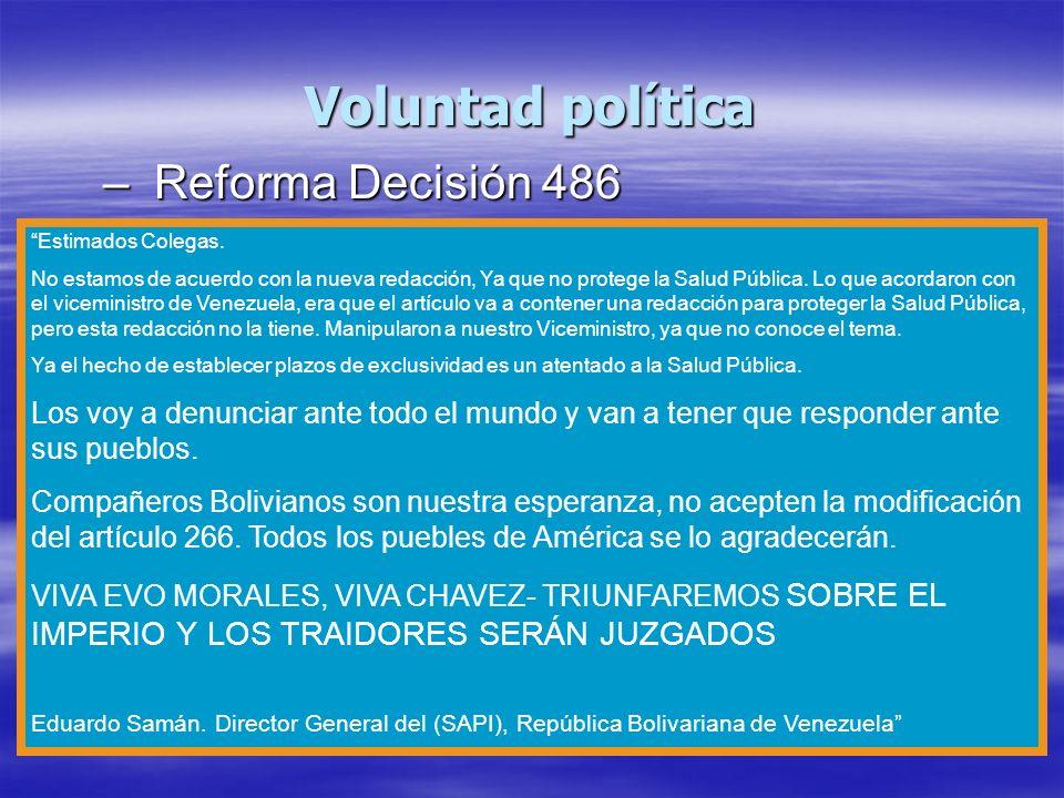 Voluntad política –Reforma Decisión 486 Estimados Colegas. No estamos de acuerdo con la nueva redacción, Ya que no protege la Salud Pública. Lo que ac